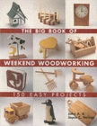 Image for The big book of weekend woodworking  : 150 easy projects