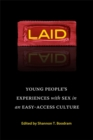 Image for Laid : Young People's Experiences with Sex in an Easy-Access Culture