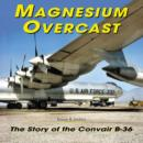Image for Magnesium Overcast : The Story of the Convair B-36