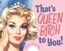 Image for That's queen bitch to you!