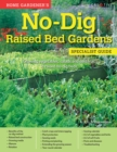 Image for Home gardener's no-dig raised bed gardens  : growing vegetables, salads and soft fruit in raised no-dig beds