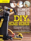 Image for Beginner's Guide to DIY : Essential DIY Techniques for the First Timer