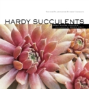 Image for Hardy succulents  : tough plants for every climate
