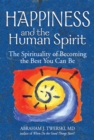 Image for Happiness and the Human Spirit: The Spirituality of Becoming the Best You Can Be