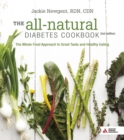 Image for The all-natural diabetes cookbook  : the whole food approach to great taste and healthy eating
