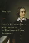 Image for Liszt's transcultural modernism and the Hungarian-gypsy tradition