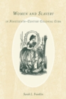 Image for Women and Slavery in Nineteenth-Century Colonial Cuba : 54