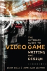 Image for The ultimate guide to video game writing and design