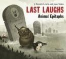 Image for Last Laughs: Animal Epitaphs