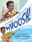 Image for Whoosh!  : Lonnie Johnson's super-soaking stream of inventions