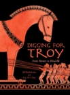 Image for Digging for Troy : From Homer to Hisarlik