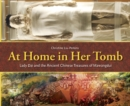 Image for At home in her tomb  : Lady Dai and the ancient Chinese treasures of Mawangdui