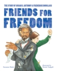 Image for Friends for freedom  : the Story of Susan B. Anthony & Frederick Douglass