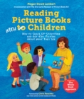 Image for Reading picture books with children  : how to shake up storytime and get kids talking about what they see