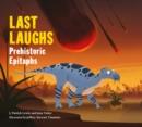 Image for Last laughs  : prehistoric epitaphs