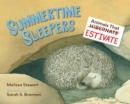 Image for Summertime sleepers  : animals that estivate