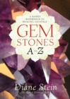 Image for Gemstones A to Z  : a handy reference to healing crystals