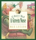 Image for If Only I Had a Green Nose