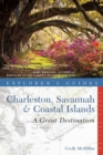 Image for Explorer's guide Charleston, Savannah & coastal islands  : a great destination