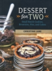 Image for Dessert for two  : small batch cookies, brownies, pies, and cakes