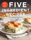 Image for Fast and Easy Five-Ingredient Recipes : A Cookbook for Busy People