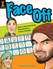 Image for Face off  : how to draw amazing caricatures & comic portraits