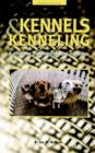 Image for Kennels and Kenneling : A Guide for Professionals and Hobbyists