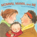 Image for Mommy, mama, and me