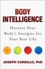 Image for Body intelligence  : harness your body's energies for your best life
