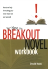 Image for Writing the breakout novel workbook  : hands-on help for making your novel stand out and succeed