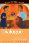 Image for Dialogue  : techniques and exercises for crafting effective dialogue