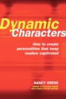 Image for Dynamic characters  : how to create personalities that keep readers captivated