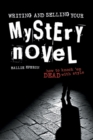 Image for Writing and selling your mystery novel  : how to knock 'em dead with style