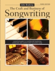 Image for The craft and business of songwriting  : a practical guide to creating and marketing artistically and commercially successful songs