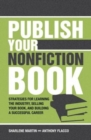 Image for Publish your nonfiction book  : strategies for learning the industry, selling your book, and building a successful career