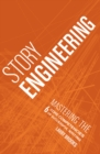Image for Story engineering  : mastering the 6 core competencies of successful writing