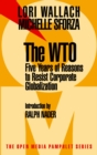 Image for The WTO  : five years of reasons to resist corporate globalisation