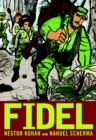 Image for Fidel  : a graphic novel life of Fidel Castro