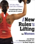 Image for The new rules of lifting for women  : lift like a man, look like a goddess