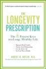 Image for The longevity prescription  : the 8 proven keys to a long, healthy life