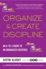 Image for Organize & create discipline  : an A-to-Z guide to an organized existence
