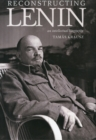 Image for Reconstructing Lenin : An Intellectual Biography