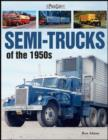 Image for Semi-Trucks of the 1950s : A Photo Gallery