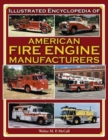 Image for Illustrated Encyclopedia of American Fire Engine Manufacturers