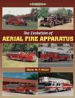 Image for The Evolution of Aerial Fire Apparatus : An Illustrated History