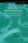 Image for Adlerian psychotherapy  : an advanced approach to individual psychology