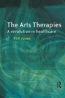 Image for The arts therapies  : a revolution in healthcare