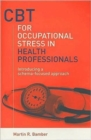 Image for CBT for occupational stress in health professionals  : introducing a schema-focused approach