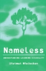 Image for Nameless  : understanding learning disability