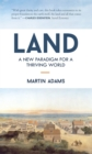 Image for Land  : a new paradigm for a thriving world